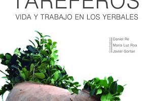 Presentaran el libro: Tareferos – Vida y trabajo en los yerbales