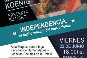 """Marcelo Koenig presentará en Posadas su libro """"Independencia, el hecho maldito del país colonial"""""""