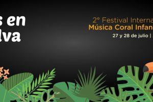 """Se viene el segundo Festival Internacional de Música Coral Infanto-Juvenil """"Voces en la Selva"""""""