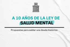 A 10 años de la Ley Nacional de Salud Mental: propuestas para saldar una deuda histórica